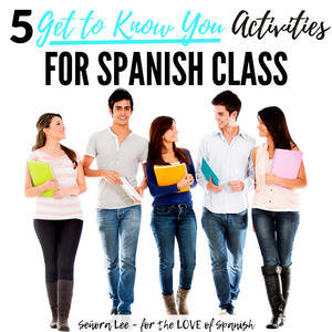 Build Relationships with Get to Know You Activities and Icebreakers for Spanish Class