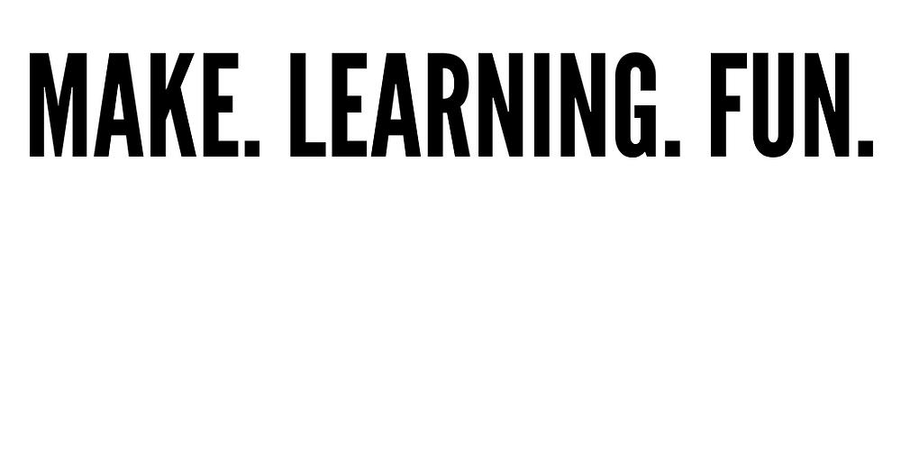 make learning fun