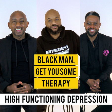 """""""Black Man, Get You Some Therapy"""" Tackles High-Functioning Depression"""