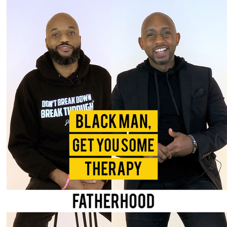 """""""Black Man, Get You Some Therapy"""" Newest Episode Centers on Fatherhood"""