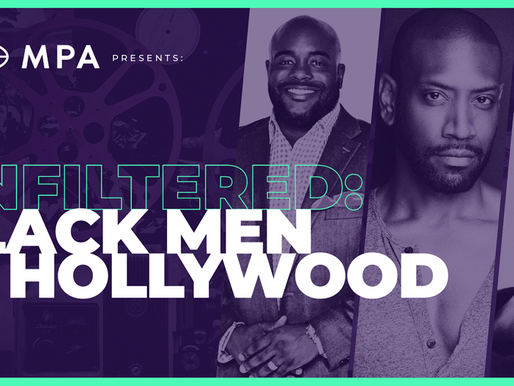 "Men Get Raw About the Entertainment Industry and More at MPA's ""Unfiltered: Black Men in Hollywood"""