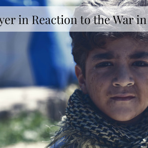 A Prayer in Reaction to the War in Syria