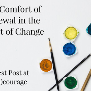 The Comfort of Renewal in the Midst of Change