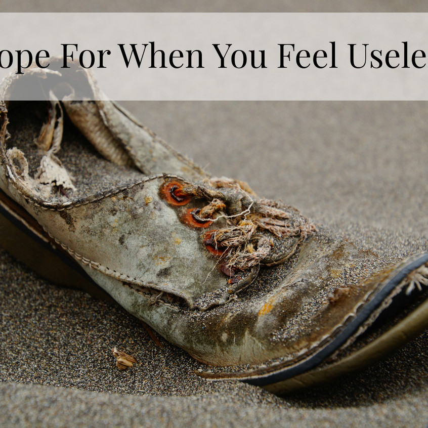 hope for when you feel useless