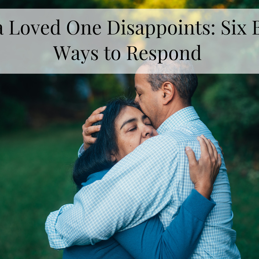 when a loved one disappoints title