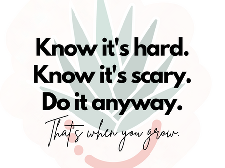 You are bigger than your fear: Thoughts on knowing it's hard, knowing it's scary, & doing it anyway