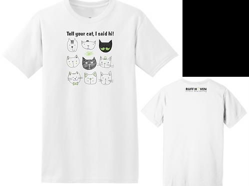 Tell Your Cat I Said Hi! T-Shirt