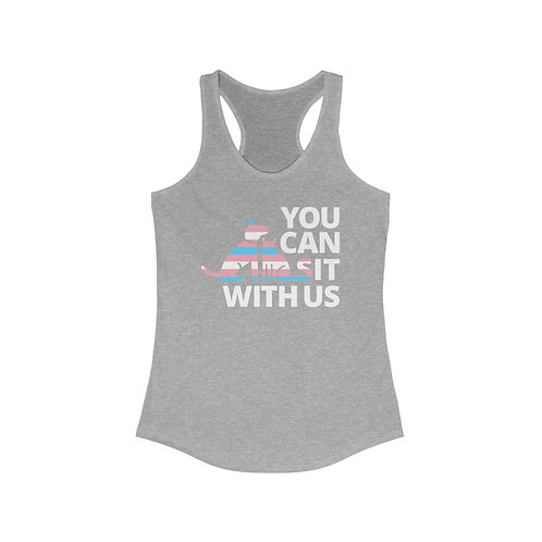 TRANS FLAG YOU CAN SIT WITH US Pride Women's Ideal Racerback Tank