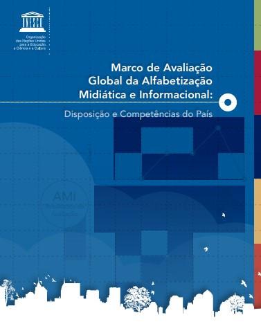 Marco de Avaliação Global da Alfabetização Midiática e Informacional: disposição e competências do país
