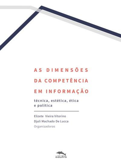 As Dimensões da Competência em Informação: técnica, estética, ética e política