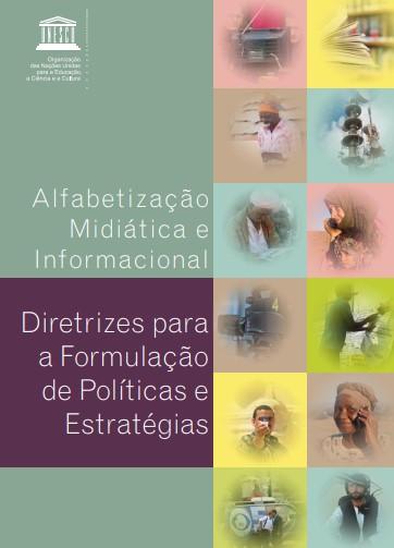 Alfabetização midiática e informacional: diretrizes para a formulação de políticas e estratégias