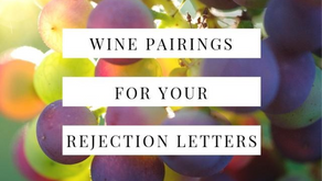 Wine Pairings for Your Rejections Letters