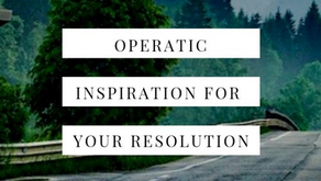 Operatic Inspiration for Your New Year's Resolution