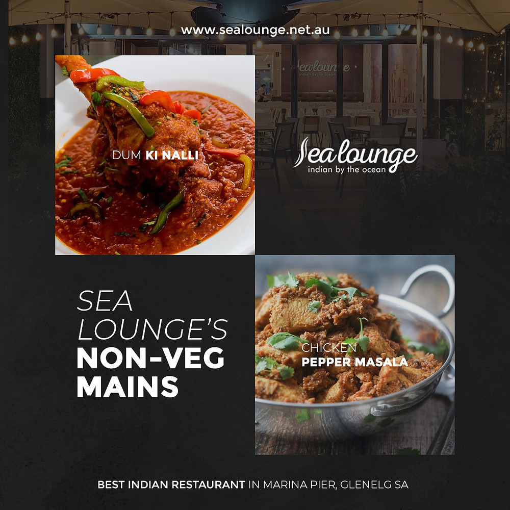 Try these non-veg mains from Sea Lounge, the best Indian food in Marine Pier, Glenelg, SA!  Book your table now or contact Sea Lounge for more information!