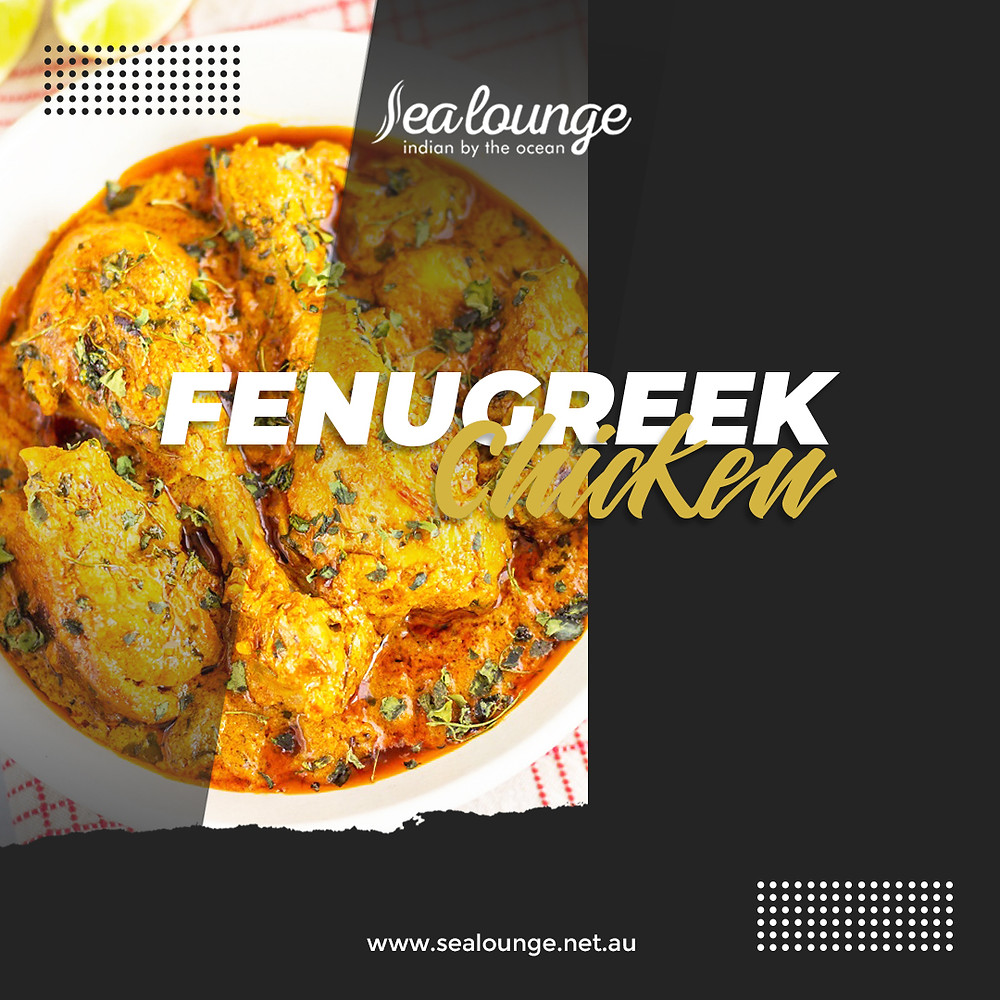Try our delicious Fenugreek Chicken that your whole family will love!  Book your table now or contact Sea Lounge for more information!