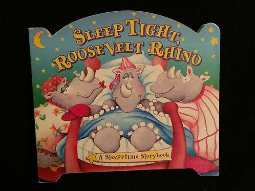 Sleep Tight, Roosevelt Rhino (Sleepytime Storybook