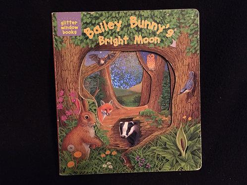 Bailey Bunny's Bright Moon (Glitter Window Books)