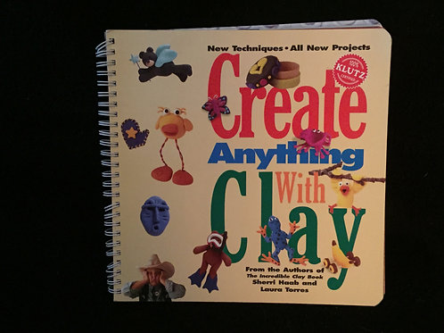 Create Anything With Clay Spiral-bound