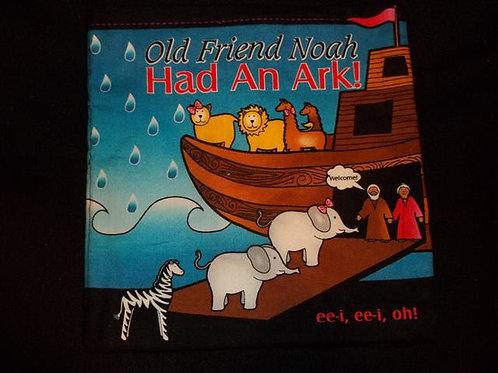 Old Friend Noah Had an Ark! eei,eei, oh! Cloth