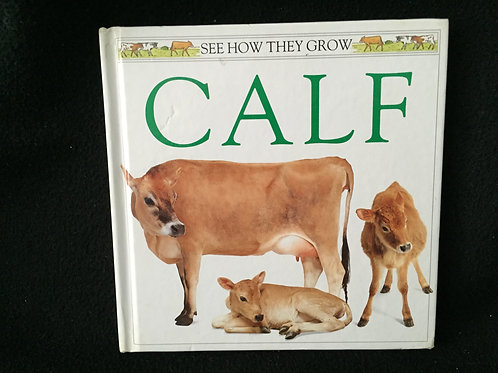 Calf (See How They Grow) Hardcover