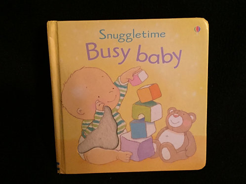 Busy Baby (Touchy-feely Snuggletime) Board book