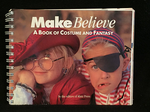 Make Believe: A Book of Costume and Fantasy