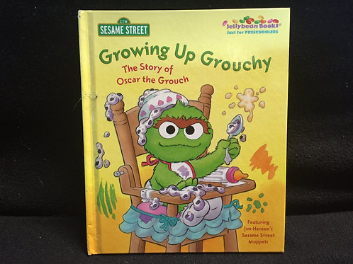Growing Up Grouchy: The Story of Oscar the Grouch HARD COVER BOOK
