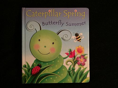 Caterpillar Spring, Butterfly Summer