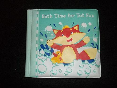 Bath Time for Tot Fox (BATH BOOK)