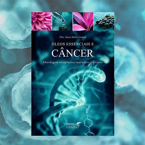 Livro - Óleos essenciais e câncer. Anne-Marie Giraud