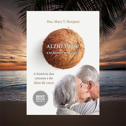 Alzheimer. E se houver uma cura? Mary T. Newport