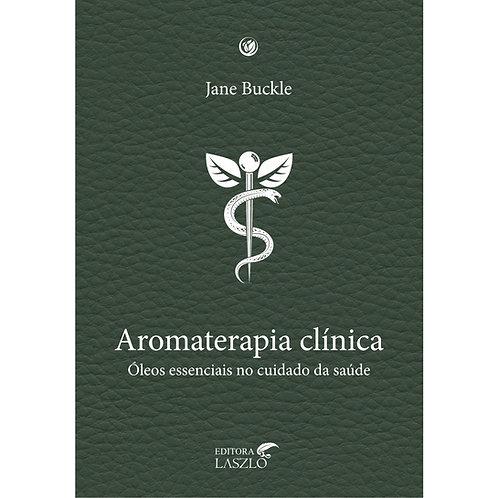 Aromaterapia clínica. Jane Buckle
