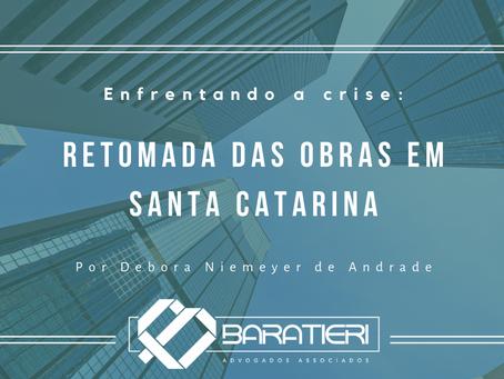 Enfrentando a crise: retomada das obras em Santa Catarina