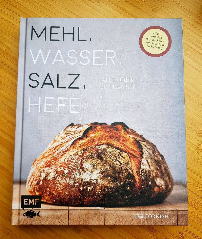 """""""Mehl, Wasser, Salz, Hefe"""" von Ken Forkish"""