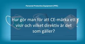 Hur gör man för att CE-märka ett visir och vilket direktiv är det som gäller?