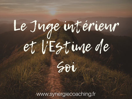 Ton juge intérieur et ton estime de toi