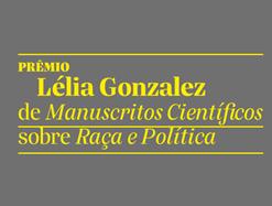 Prêmio Lélia Gonzalez de Manuscritos Científicos sobre Raça e Política