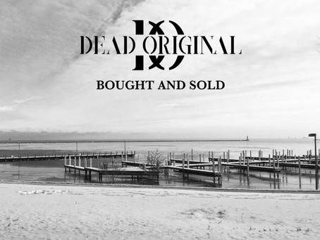 """DEAD ORIGINAL RELEASE """"BOUGHT AND SOLD"""" with TLG Entertainment"""