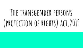 Transgender Persons (Protection of Rights) Act, 2019: An Overview