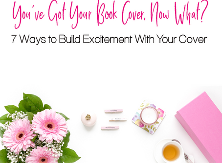 7 Ways to Build Excitement with Your Book Cover