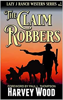 The Claim Robbers by Harvey Wood