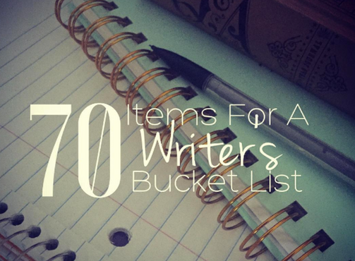 70 Items For The Writer's Bucket List