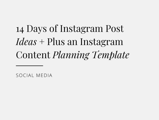 14 Days of Instagram Post Ideas + Plus an Instagram Content Planning Template