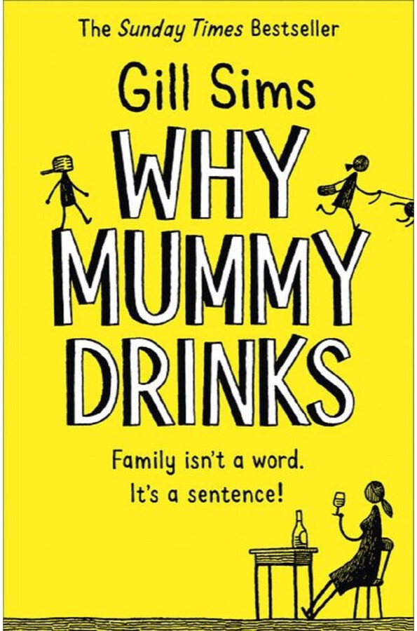 Book Cover of Why Mummy Drinks by Gill Sims