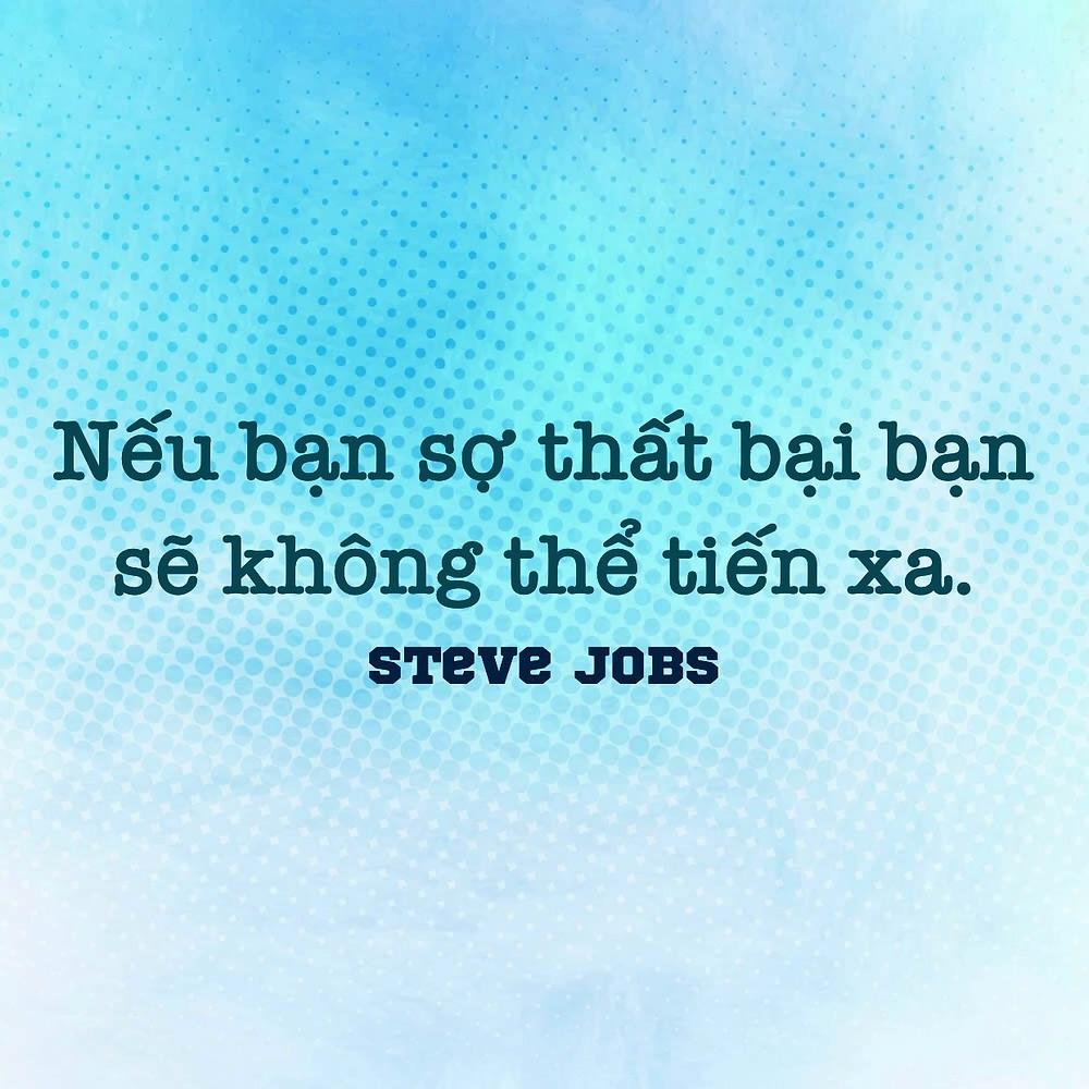 Nếu bạn sợ thất bại bạn sẽ không tiến xa Steve Jobs