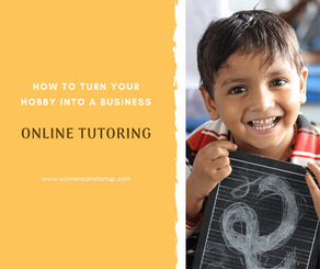 How To Turn Your Hobby Into A Business – Online Tutoring