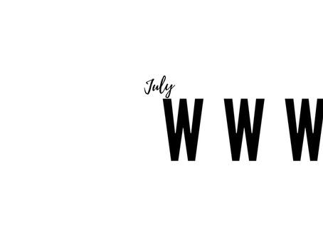 July: Wearing, Watching, Wanting