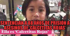 Dan 88 años de cárcel a homicidas de la niña 'Calcetitas Rojas'