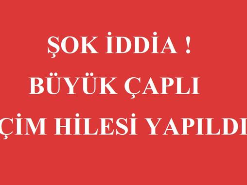 ŞOK İDDİA ! BÜYÜK ÇAPLI SEÇİM HİLESİ YAPILDI !!!