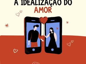 A idealização do amor